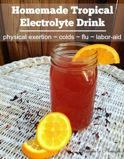 Homemade Tropical Electrolyte Drink | Recipes to Nourish