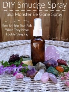 DIY Smudge Spray aka Monster Be Gone Spray + How to Help Your Kids When They Have Trouble Sleeping | Recipes to Nourish