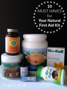 10 Must Haves for Your Natural First Aid Kit | Recipes to Nourish