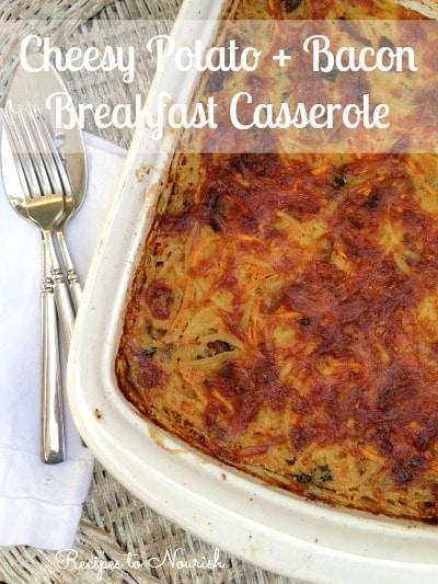 Cheesy Potato & Bacon Breakfast Casserole | Recipes to Nourish