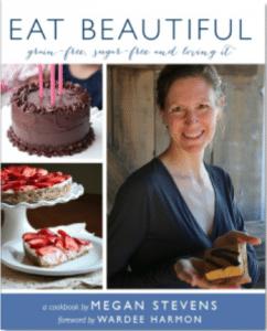 Eat Beautiful: Grain-free, Sugar-free and Loving It