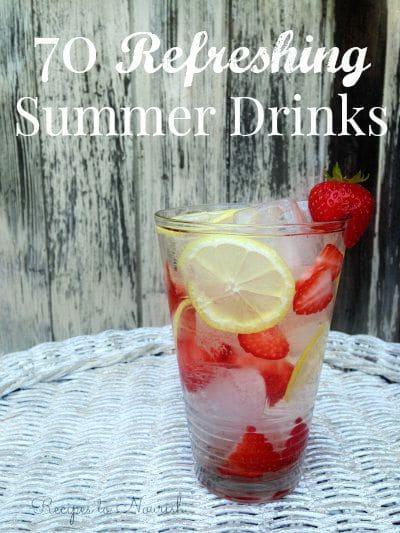 70 Refreshing Summer Drinks ... cooling + hydrating summer drinks ~ waters, lemonades, fermented sodas, herbal teas, fresh juices + more.   Recipes to Nourish