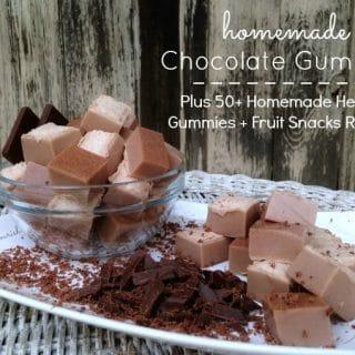 Homemade Chocolate Gummies + Over 50 Homemade Healthy Gummies & Fruit Snacks Recipes