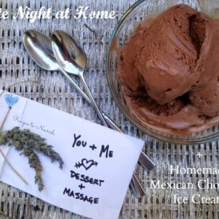 Date Night at Home + Mexican Chocolate Ice Cream