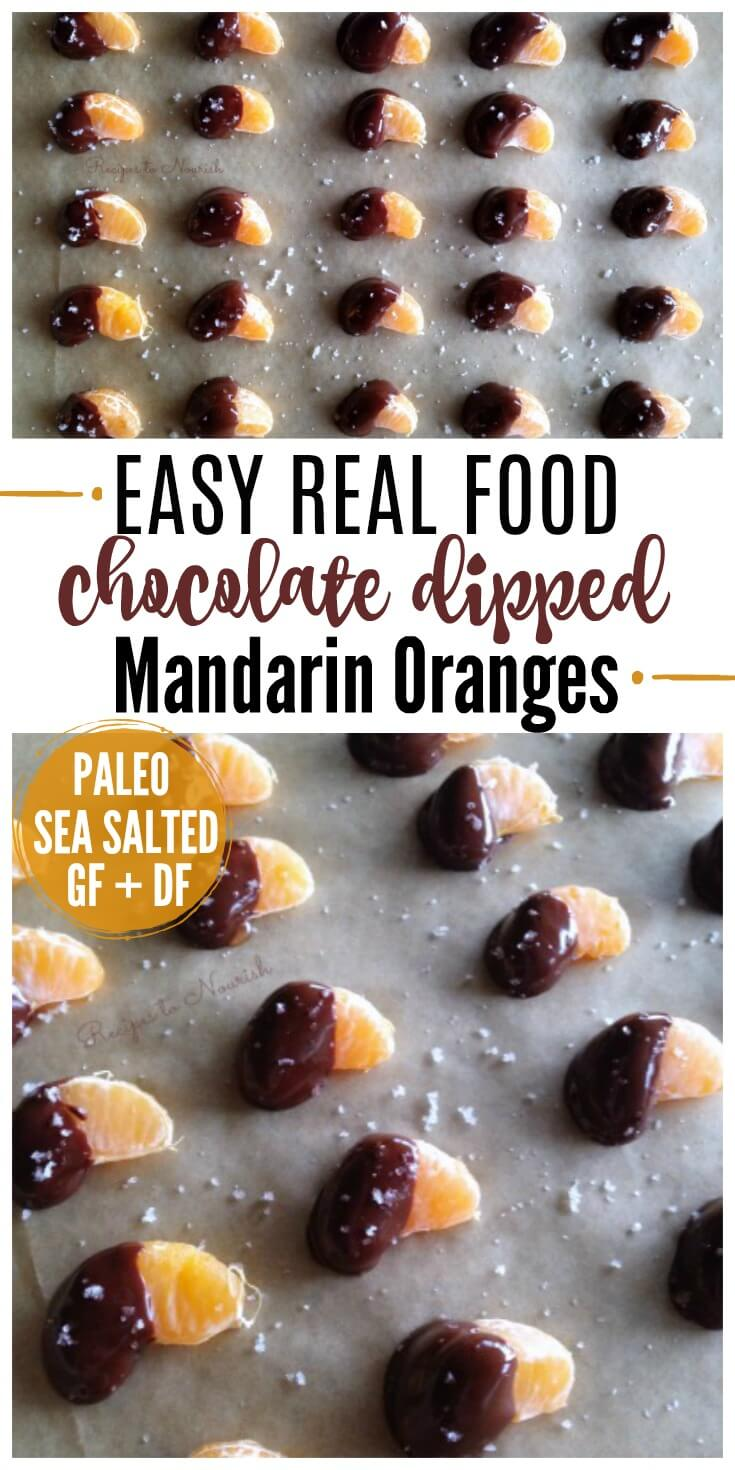 Real Food Chocolate Dipped Mandarin Oranges are delicious, sweet, little juicy bites. A fun, super easy to make, healthy treat! Perfect for the holiday parties!| Recipes to Nourish // Dessert | Holiday Dessert | Healthy Holiday Dessert | Gluten Free Recipes | Grain Free Recipes | Paleo Recipes | Paleo Dessert | Healthy Party Dessert | Healthy Appetizer
