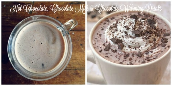 Hot Chocolate, Chocolate Milk & Chocolate Warming Drinks