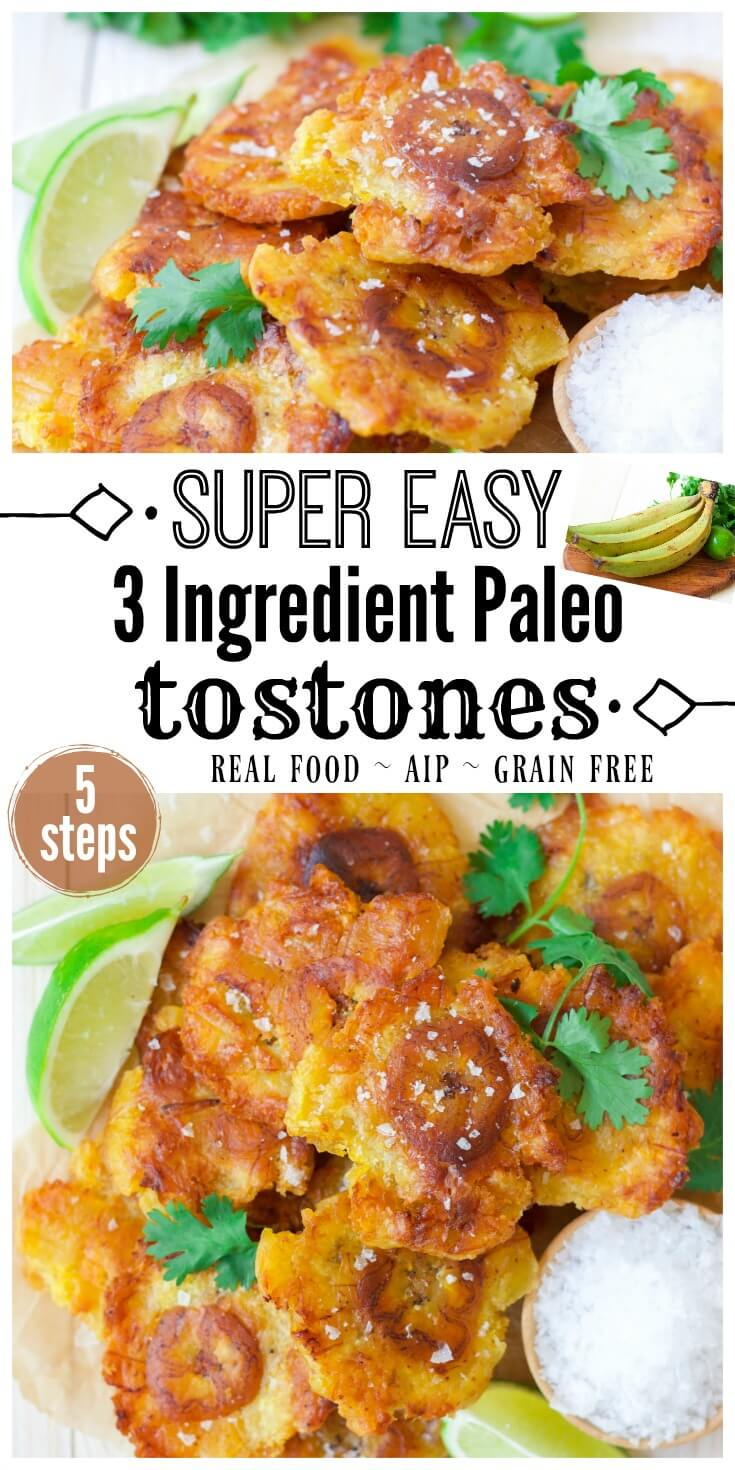 Easy 3 Ingredient Paleo Tostones are epic! Thesecrispy, sinfully delicious, twice-fried green plantains are commonly known as Tostones or Patacones in different Latin American countries like Puerto Rico, Cuba, Colombia,Guatemala, Costa Rica and more. They're so easy to make and come together in less than 30 minutes from prep start to finish.| Recipes to Nourish // Paleo Recipes | Gluten Free Recipes | Grain Free Recipes | AIP Recipes
