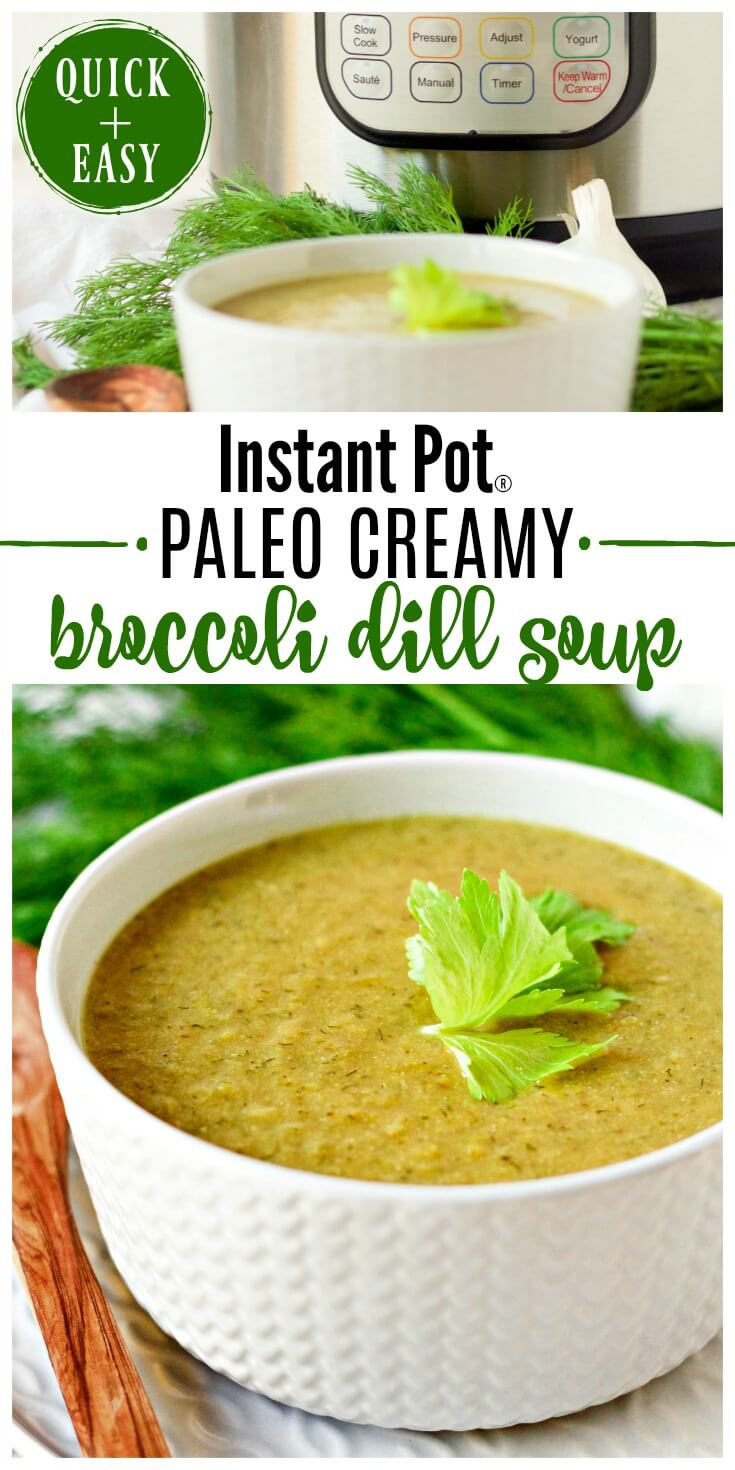 Instant Pot Paleo Creamy Broccoli Dill Soup is nourishing and packed with vegetables. Thisdelicious, comforting soup is deeply flavored with hints of vibrant dill and refreshingcelery. | Recipes to Nourish #instantpot #soup #broccolisoup #paleosoup #dairyfree